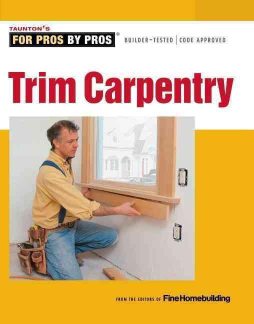 Trim Carpentry By Fine Homebuilding (COR)
